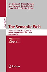 The Semantic Web: 14th International Conference, ESWC 2017, Portorož, Slovenia, May 28 – June 1, 2017, Proceedings, Part II (Lecture Notes in Computer Science)