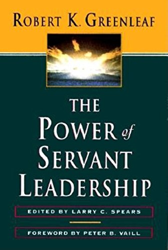 The Power of Servant-Leadership por Robert K. Greenleaf