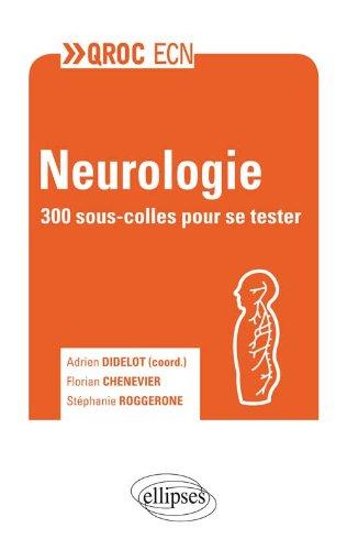 Neurologie : 300 sous-colles pour se tester par Adrien Didelot