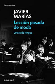 Lección pasada de moda: Letras de lengua par Javier Marías