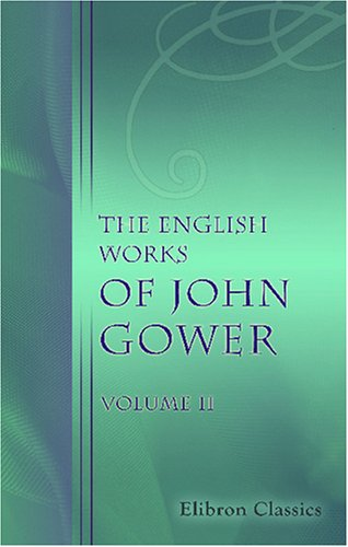 The English Works of John Gower: Volume 2