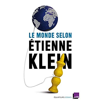 Le monde selon Étienne Klein (Essais)