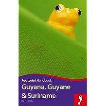 Guyana, Guyane & Suriname Handbook (Footprint Handbooks)