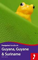 Guyana, Guyane and Suriname (Footprint Handbook)