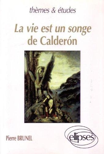 La vie est un songe, de Calderón par Pierre Brunel