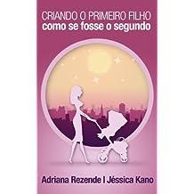 Criando o Primeiro Filho Como se Fosse o Segundo (Portuguese Edition)