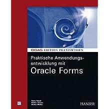 Praktische Anwendungsentwicklung mit Oracle Forms