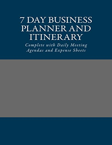 7 Day Business Trip Planner and Itinerary: With travel itinerary, a meeting itinerary, daily meeting agendas, expense sheet, and an expense report. (English Edition) -