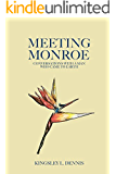 Meeting Monroe: Conversations with a Man Who Came to Earth
