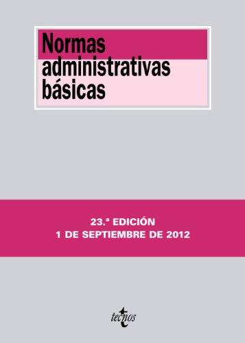 Normas administrativas básicas (Derecho - Biblioteca De Textos Legales)