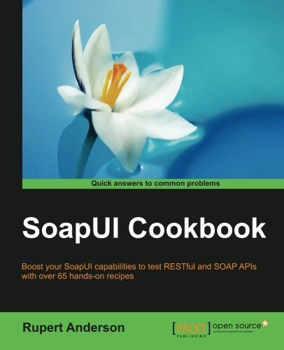 SoapUI Cookbook by Rupert Anderson (2015-02-27)