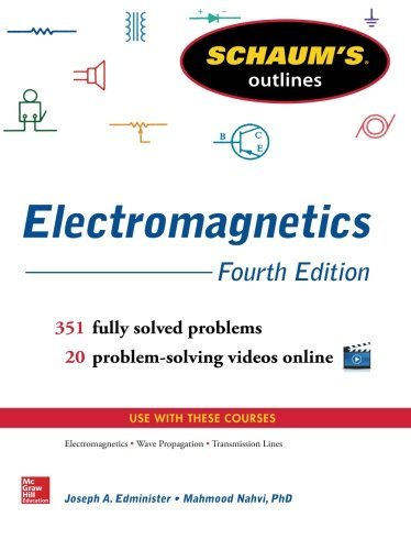 Schaum's Outline of Electromagnetics, 4th Edition (Schaum's Outlines) by Joseph Edminister (2013-12-09)
