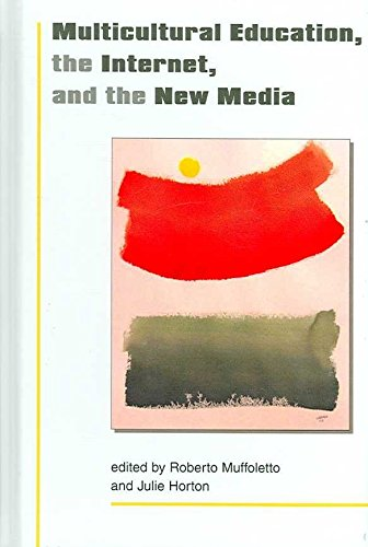 [Multicultural Education, the Internet and New Media] (By: Robert Muffoletto) [published: December, 2006]