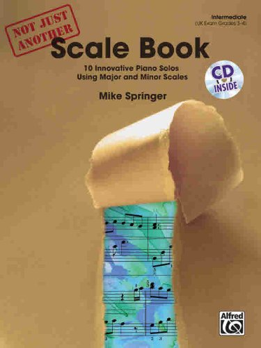 Not Just Another Scale Book: 10 Innovative Piano Solos Using Major and Minor Scales, Intermediate (Learning Link)