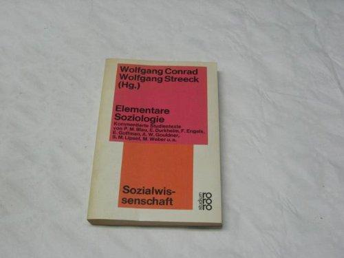 Elementare Soziologie : Studientexte. Hrsg. u. kommentiert von u. Wolfgang Streeck .