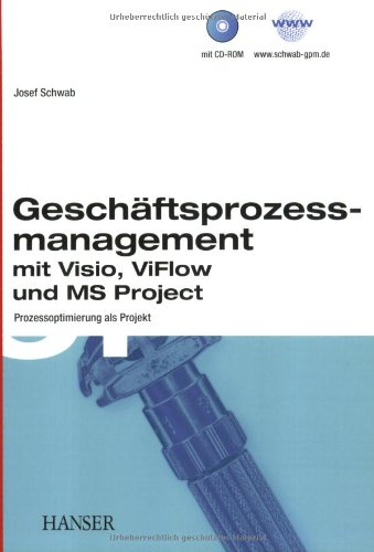 Geschäftsprozessoptimierung mit Visio 2002, ViFlow 2002 und MS Project.