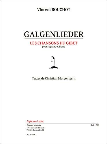 Bouchot: Galgenlieder (9'30'') les Chansons du Gibet pour Soprano et Piano, Textes de C. Morgenstern -