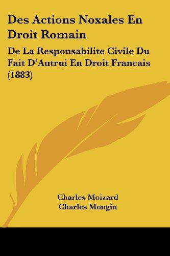 Des Actions Noxales En Droit Romain: de La Responsabilite Civile Du Fait D'Autrui En Droit Francais (1883)