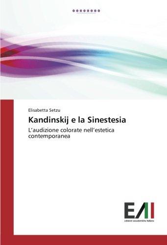 Kandinskij e la Sinestesia: L'audizione colorate nell'estetica contemporanea di Elisabetta Setzu
