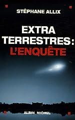 Extraterrestres - L'Enquête de Stéphane Allix