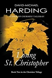 [ LOSING ST. CHRISTOPHER: BOOK TWO OF THE CHEROKEE SERIES ] by Harding, MR David-Michael ( AUTHOR ) Jun-04-2014 [ Paperback ]