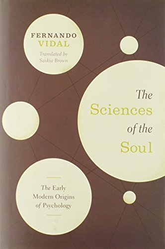 The Sciences of the Soul: The Early Modern Origins of Psychology by Vidal, Fernando (2011) Hardcover