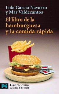 El libro de la hamburguesa y la comida rápida (El Libro De Bolsillo - Varios) por Lola Garcia Navarro