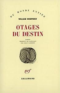 Otages du destin par William Humphrey