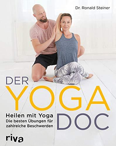 Der Yoga-Doc: Heilen mit Yoga - die besten Übungen für zahlreiche Beschwerden -