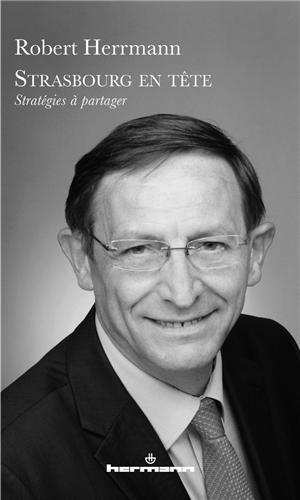 Strasbourg en tête: Stratégies à partager par Robert Herrmann