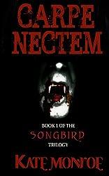 Carpe Nectem (The Songbird Trilogy Book 1)