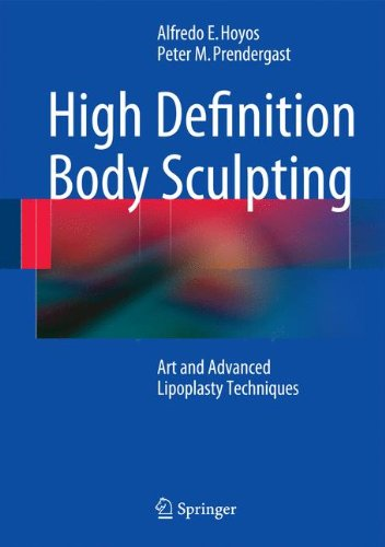 High Definition Body Sculpting: Art and Advanced Lipoplasty Techniques por Alfredo Hoyos