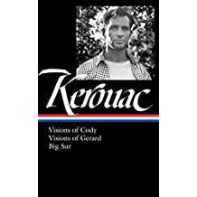 Jack Kerouac: Visions of Cody, Visions of Gerard, Big Sur: (Library of America #262) by Jack Kerouac (2015-03-17)