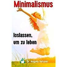 Minimalismus - Loslassen, um zu leben
