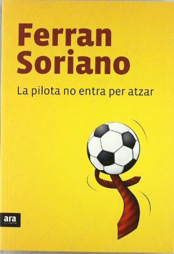 La pilota no entra per atzar por Ferran Soriano Compte