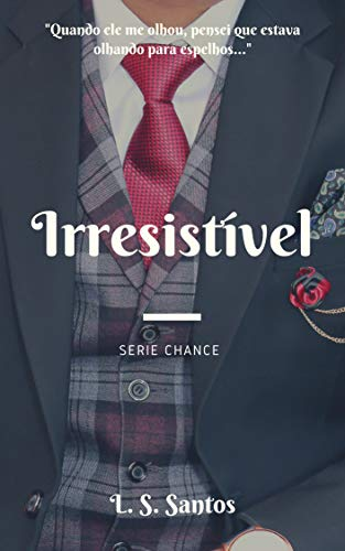 Irresistível (Chance Livro 1) (Portuguese Edition) por L.S. Santos