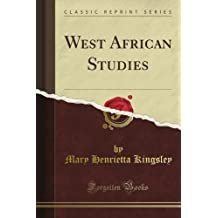 West African Studies (Classic Reprint)