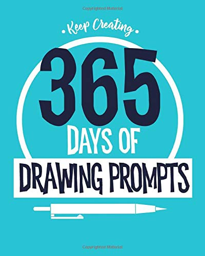 Keep Creating: 365 Days of Drawing Prompts Sketchbook