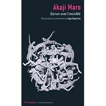 Akaji Maro - Danser avec l'invisible