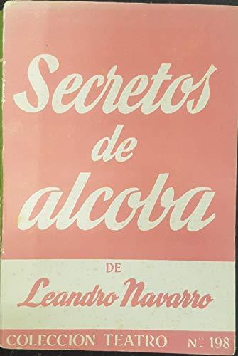 Secretos de alcoba: Paseo por la vida íntima de un matrimonio. en tres actos