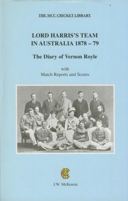 Lord Harris's Team in Australia 1878-79: The Diary of Vernon Royle