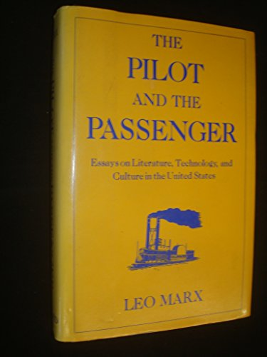 the-pilot-and-the-passenger-essays-on-literature-technology-and-culture-in-the-united-states