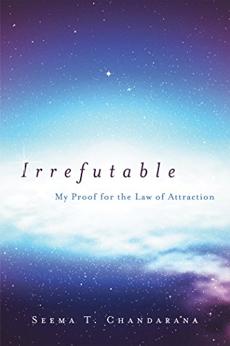 Irrefutable: My Proof for the Law of Attraction (English Edition)