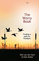 The Worry Book: Finding a Path to Freedom by Will Van Der Hart (2011-07-01)