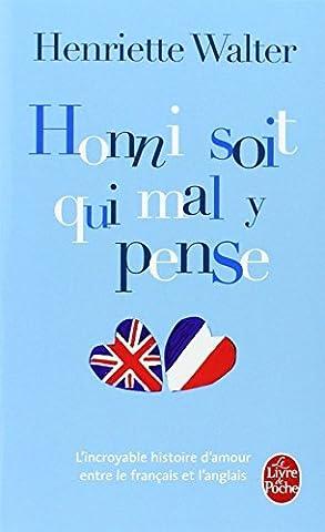 HONNI SOIT QUI MAL Y PENSE by HENRIETTE WALTER (May 19,2003)