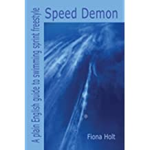 Cheap Swimming Book 'Speed Demon - A Plain English Guide to Swimming Sprint Freestyle' (English Edition)