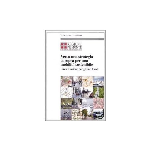 Verso Una Strategia Europea Per Una Mobilità Sostenibile. Linee D'azione Per Gli Enti Locali