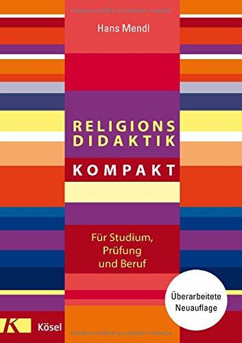 Religionsdidaktik kompakt: Überarbeitete Neuauflage (Theologie Für Die Kirche überarbeitet)