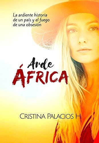 Arde África (Cicatrices de África nº 2) de Cristina Palacios Hernaez