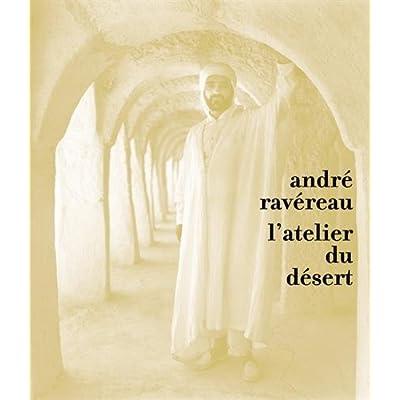 André Ravereau, l'atelier du désert